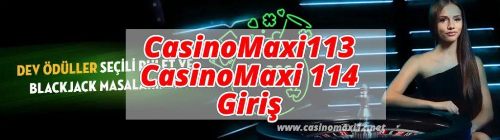CasinoMaxi113 - CasinoMaxi 114 Giriş